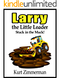Larry the Little Loader: Stuck in the Muck!