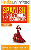 Spanish Short Stories for Beginners: 2in1 - Level 0 and 1 in one book!
