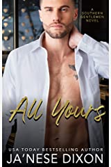 All Yours (Southern Gentlemen Book 2) Kindle Edition
