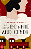 The Case of Bonnie and Clyde: A Laurel Private Eye Novel