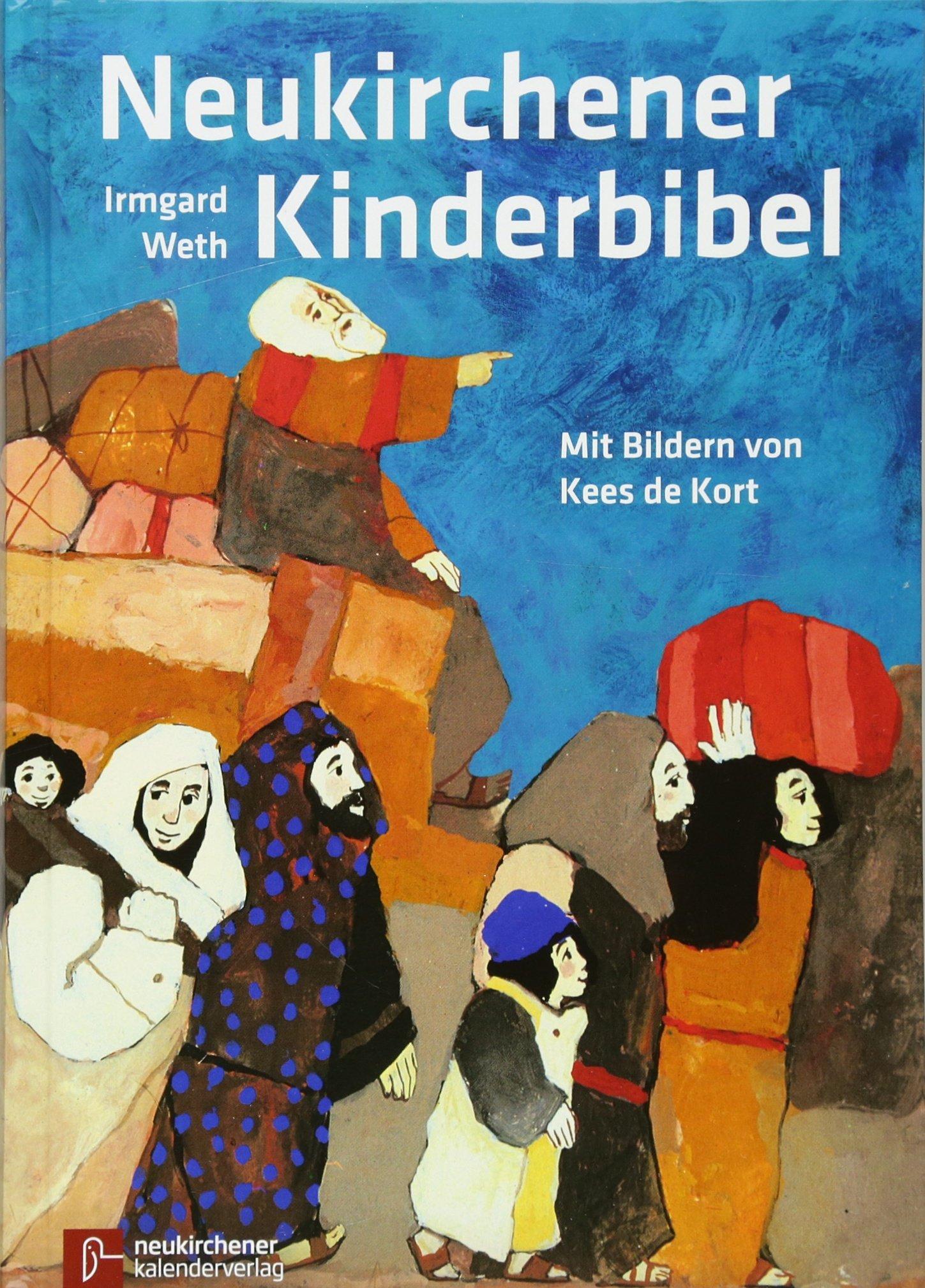Neukirchener Kinder Bibel  Mit Neuen Bildern Und 16 Neuen Geschichten. In Neuer Rechtschreibung