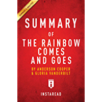 Summary of The Rainbow Comes and Goes: by Anderson Cooper and Gloria Vanderbilt   Includes Analysis