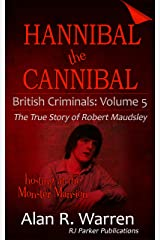 Hannibal the Cannibal: The True Story of Robert Maudsley (British Criminals Book 5) Kindle Edition
