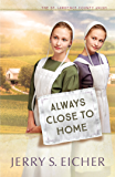 Always Close to Home (The St. Lawrence County Amish Book 3)