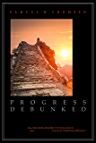 Progress Debunked: The Creation-Destruction Balance and Ancient Wisdom's Primacy