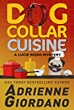 Dog Collar Cuisine (A Lucie Rizzo Mystery Book 5)
