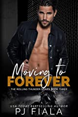 Moving to Forever: Rolling Thunder Series, Book 3 Kindle Edition