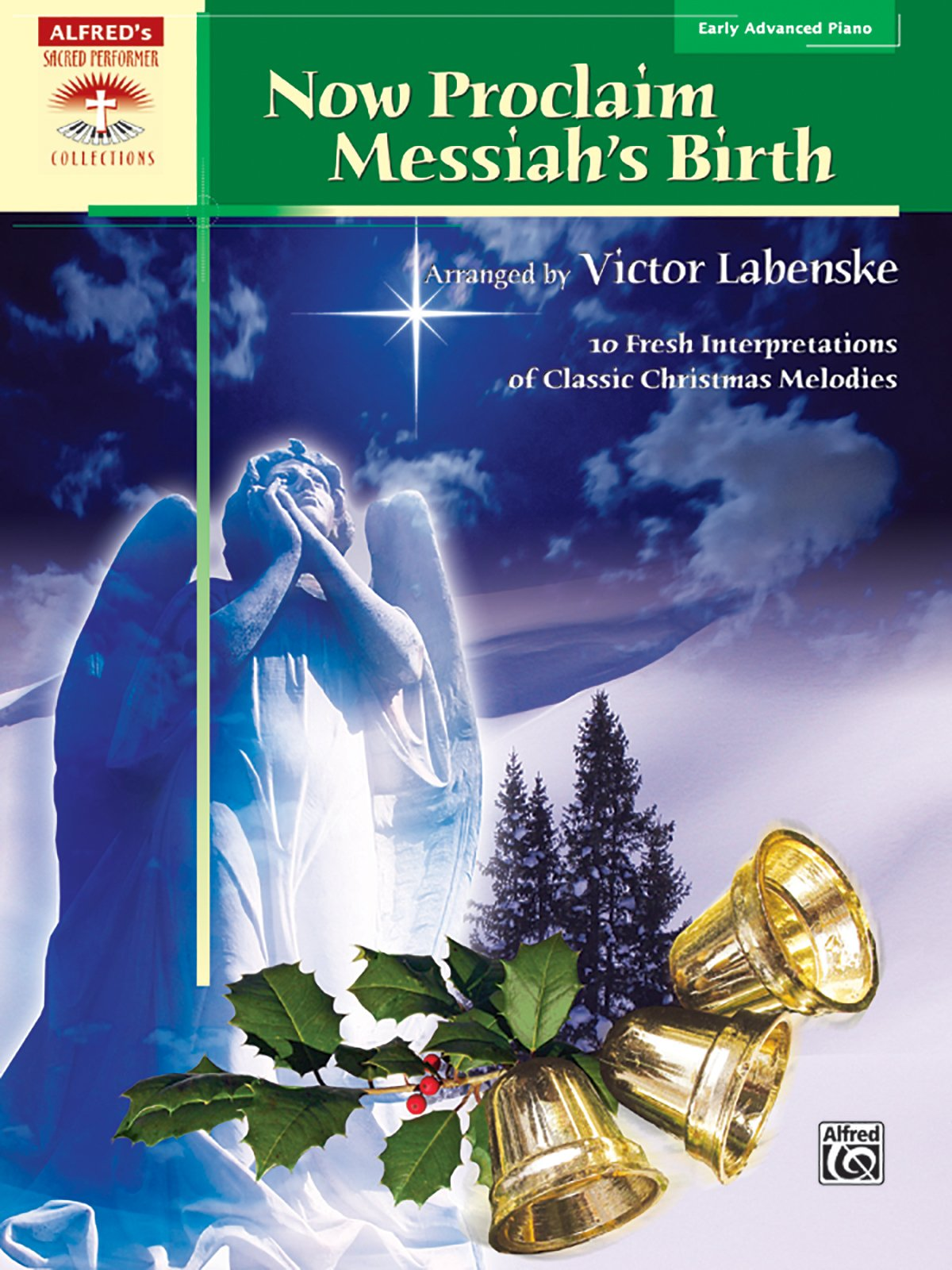 Download Now Proclaim Messiah's Birth: 10 Fresh Interpretations of Classic Christmas Melodies (Sacred Performer Collections) ebook