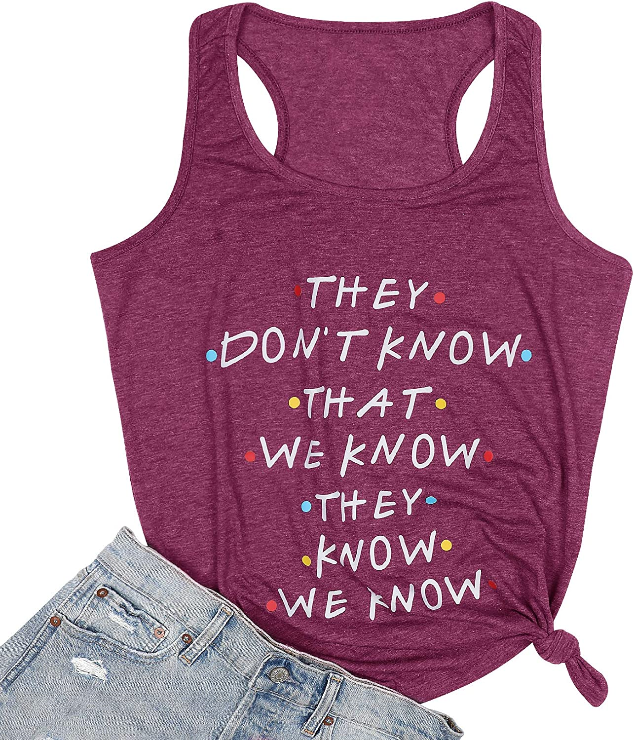 LUKYCILD Friends Shirt They Don't Know That We Know They Know T Shirt Women Short Sleeve Casual Letter Print Top Tee