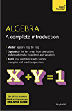 Algebra: A Complete Introduction: Teach Yourself: The Easy Way to Learn Algebra