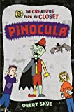 Pinocula (The Creature from My Closet)