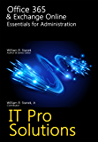 Office 365 & Exchange Online: Essentials for Administration (IT Pro Solutions) (English Edition)