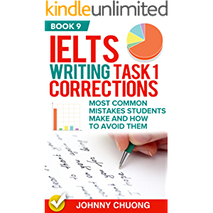 Ielts Writing Task 1 Corrections: Most Common Mistakes Students Make And How To Avoid Them (Book 9)