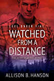 Watched from a Distance (Love Under Fire)