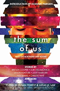 The Sum of Us: Tales of the Bonded and Bound (Laksa Anthology Series: Speculative Fiction)