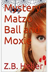 Mystery, Matzo Ball and Moxie Kindle Edition