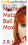 Mystery, Matzo Ball and Moxie