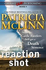 Reaction Shot (Caught Dead in Wyoming, Book 9) Kindle Edition