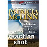 Reaction Shot (Caught Dead in Wyoming, Book 9)