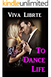 To Dance Life: Romantic Thriller novel