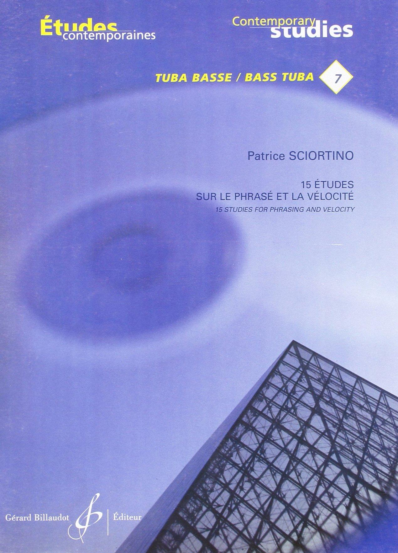 15 Etudes de Phrase et de Velocite Tuba Basse Taschenbuch – 30. April 2010 Sciortino Patrice Billaudot B003JYOSWK