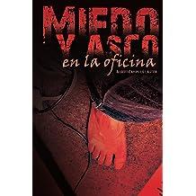 Miedo y asco en la oficina (Spanish Edition) Apr 27, 2016