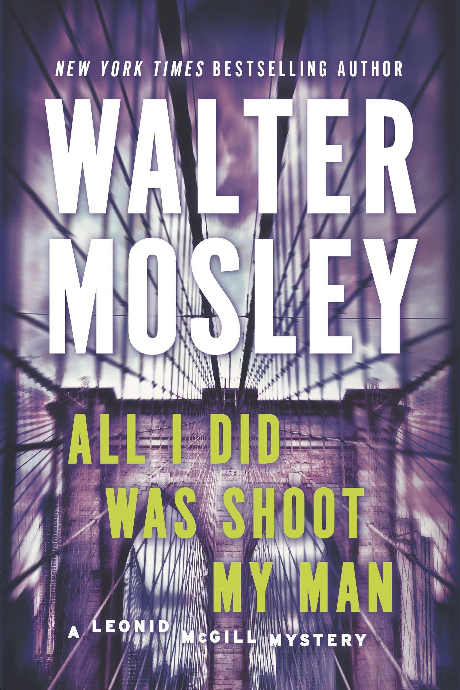 All I Did Was Shoot My Man: A Leonid McGill Mystery PDF