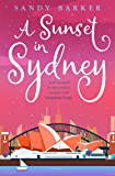 A Sunset in Sydney: A totally uplifting holiday romance novel to make you smile (The Holiday Romance, Book 3)