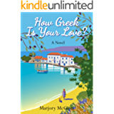 How Greek Is Your Love?: A thrilling holiday read laced with intrigue and romance (Bronte in Greece Book 2)