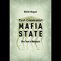 Post-Communist Mafia State: The Case of Hungary (English Edition)