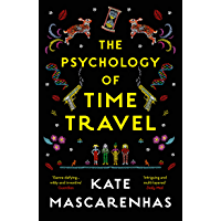 The Psychology of Time Travel: The most gripping book you will read in 2018 (English Edition)
