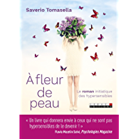 À fleur de peau: Le roman initiatique des hypersensibles (DEVELOPPEMENT P)