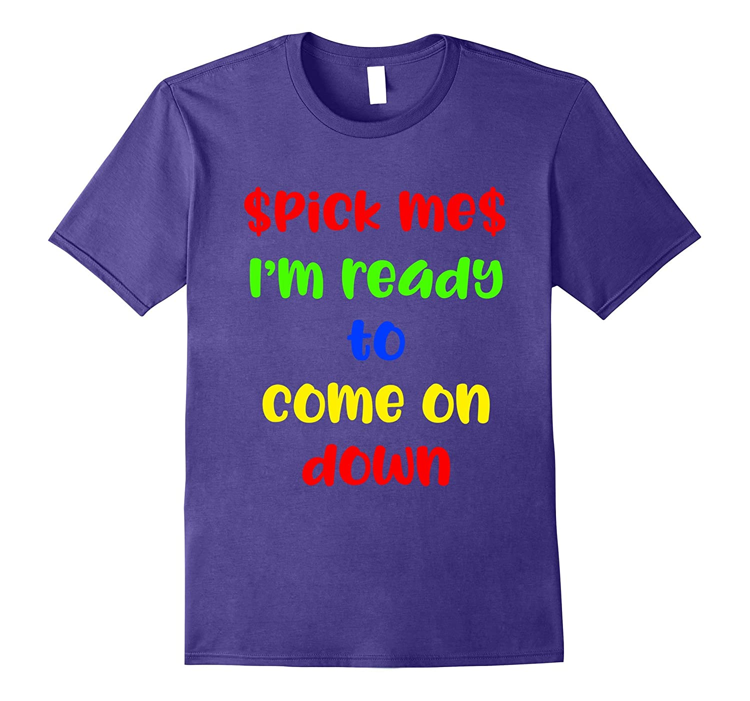 Pick Me I'm Ready to Come On Down Game Show T-Shirts-FL