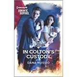 In Colton's Custody (The Coltons of Mustang Valley Book 5)