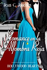 Romance en la Alfombra Roja (Hollywood Hearts nº 2) (Spanish Edition)