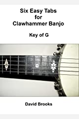 Six Easy Tabs for Clawhammer Banjo - Key of G Kindle Edition