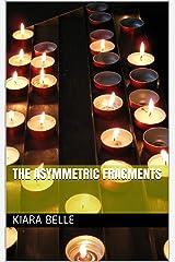 The Asymmetric Fragments Kindle Edition