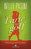 L'arte del golf: Psicologia del vincitore