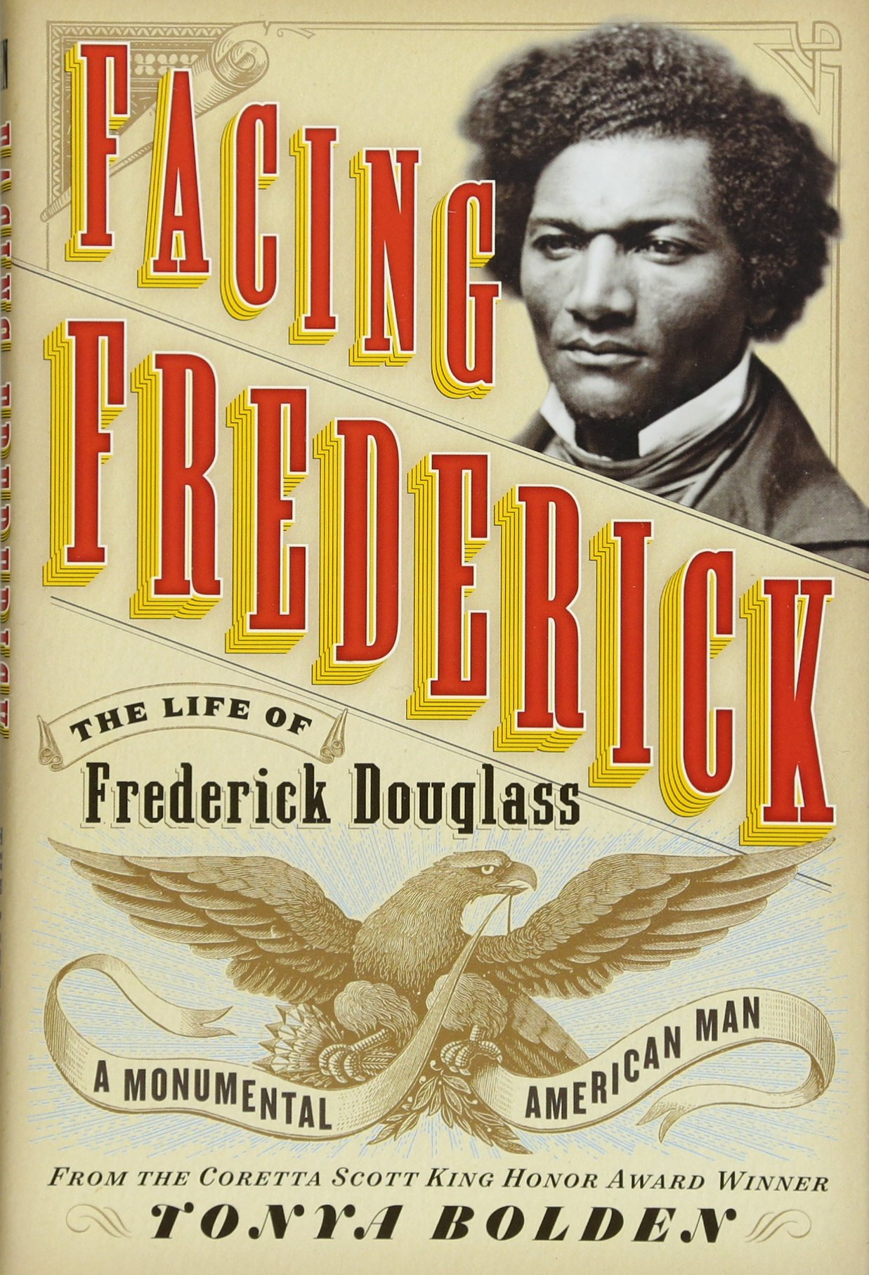 Facing Frederick: The Life of Frederick Douglass, a Monumental ...