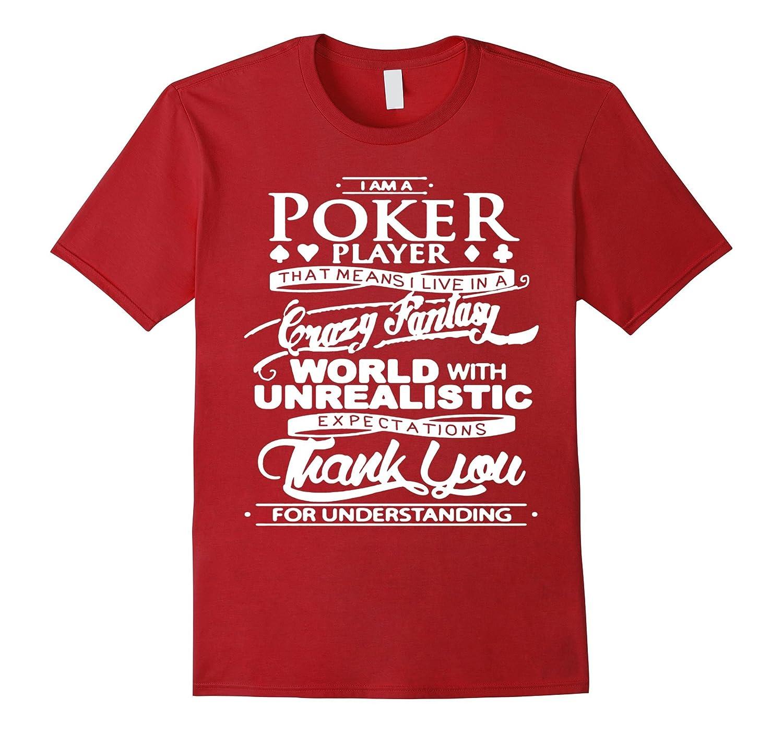 I Am A Poker Player T Shirt-CL