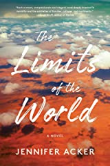 The Limits of the World: A Novel Kindle Edition