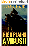 High Plains Ambush: A Western (The Blood on the Plains Western Series Book 1)