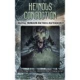 Heinous Concoction: Digital Horror Fiction Anthology (Digital Horror Fiction Short Stories Series One Book 4)