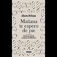Mañana te espero de pie: Lucha para sobrevivir al síndrome de Guillain-Barré (Spanish Edition)