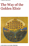 The Way of the Golden Elixir: An Introduction to Taoist Alchemy (Occasional Papers Book 3)