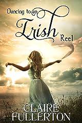 Dancing to an Irish Reel Kindle Edition
