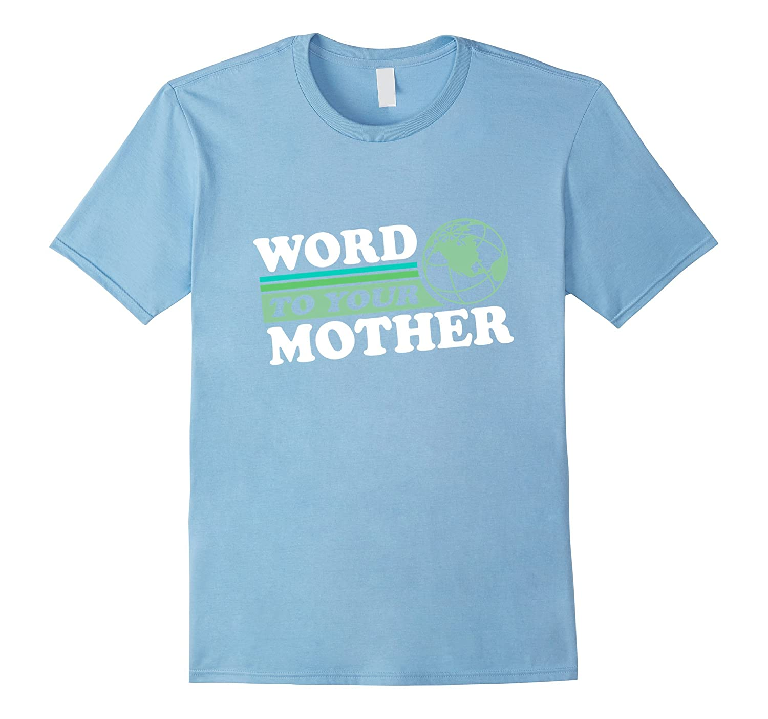 Word To Your Mother Funny Meme Saying Shirt-TH