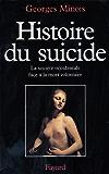 Histoire du suicide : La société occidentale face à la mort volontaire (Nouvelles Etudes Historiques)