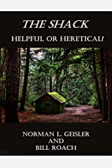 The Shack: Helpful or Heretical? Kindle Edition