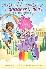 Iris the Colorful (Goddess Girls Book 14) Kindle Edition